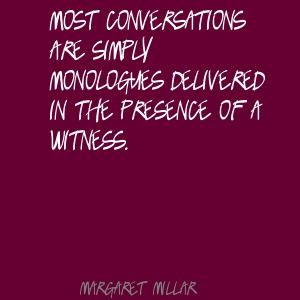 Most-conversations-are-simply-monologues-delivered-in-the-presence-of-a-witness_